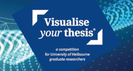 University of Melbourne Visualise Your Thesis